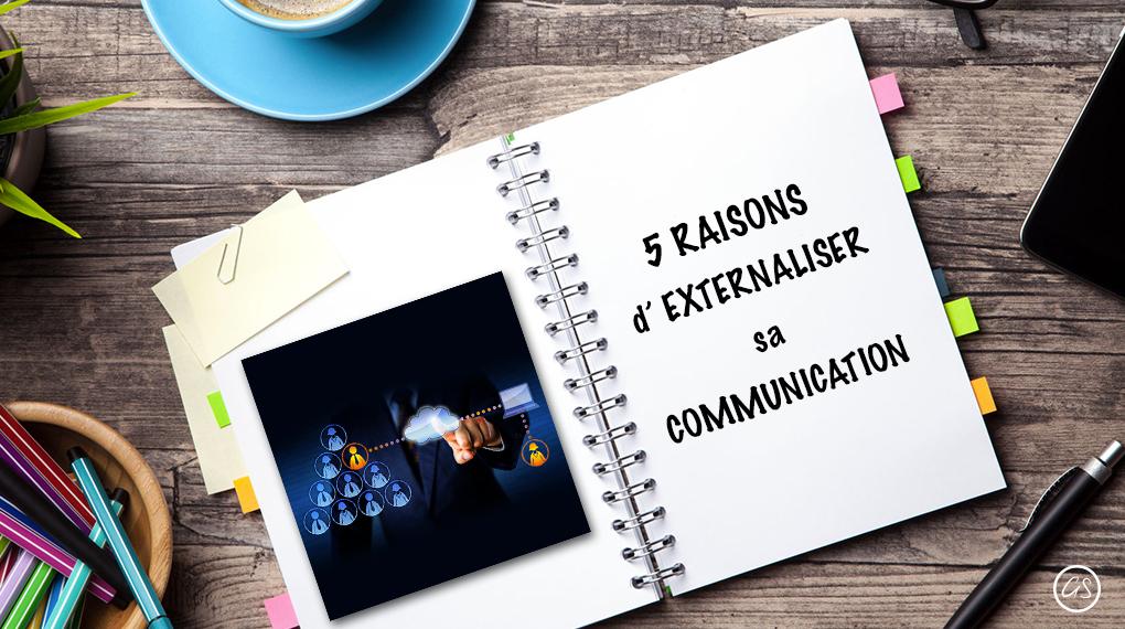 Les 5 Raisons D'externaliser La Gestion De Sa Communication Marketing